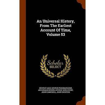 George SaleGeorge PsalmanazarArchibald Bower tarafından Zaman Hacmi 53'ün En Eski Hesabından Evrensel Bir Tarih