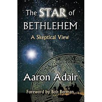 The Star of Bethlehem A Skeptical View by Adair & Aaron