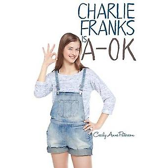Charlie Franks is AOK by Paterson & Cecily Anne