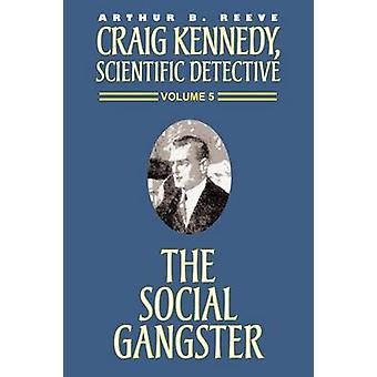 The Social Gangster by Reeve & Arthur B.