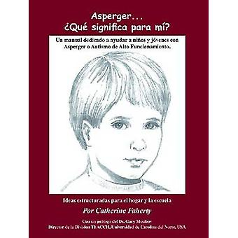 Aspergers Que Significa Para Mi by Faherty & Catherine