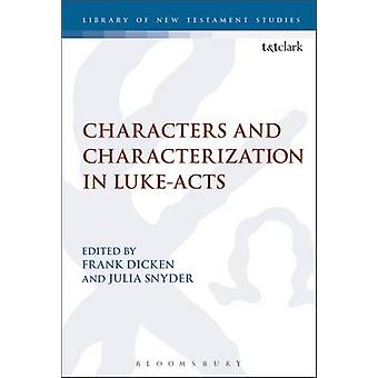 Characters and Characterization in LukeActs by Dicken & Frank E.