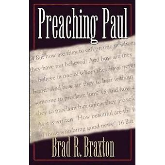 Preaching Paul by Braxton & Brad