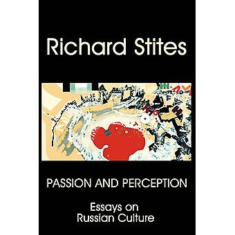 Passion and Perception Essays on Russian Culture by Stites & Richard