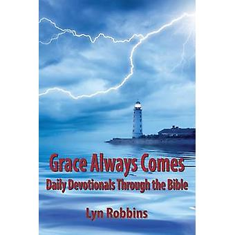 Grace Always Comes Daily Devotionals Through the Bible by Robbins & Lyn