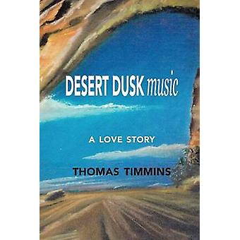 Desert Dusk Music A love story by Timmins & Thomas