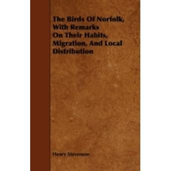 The Birds of Norfolk with Remarks on Their Habits Migration and Local Distribution by Stevenson & Henry