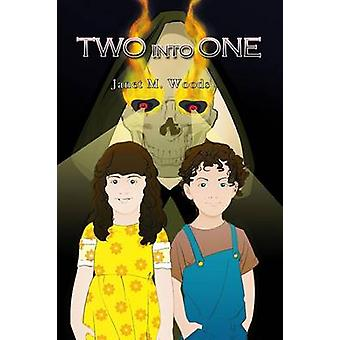 Two into One by Woods & Janet M.