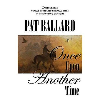 Once Upon Another Time by Ballard & Pat