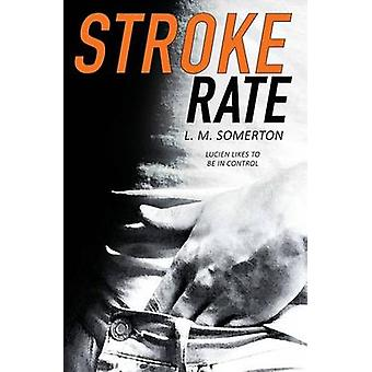 Stroke Rate by Somerton & L.M.