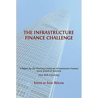 The Infrastructure Finance Challenge by Walter & Ingo