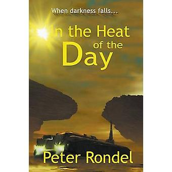 In the Heat of the Day by Rondel & Peter