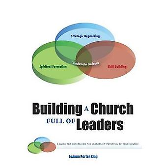 Building a Church Full of Leaders by King & Jeanne Porter