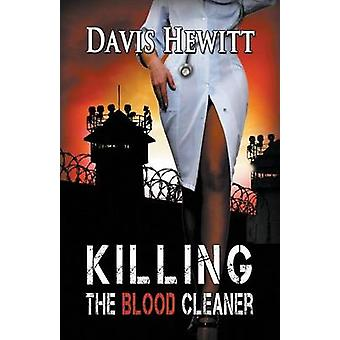 Killing the Blood Cleaner by Hewitt & Davis