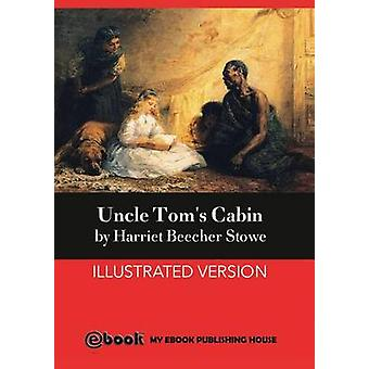 Uncle Toms Cabin by Stowe & Harriet Beecher