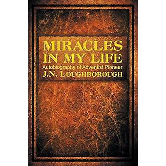 Miracles in My Life by Loughborough & John Norton
