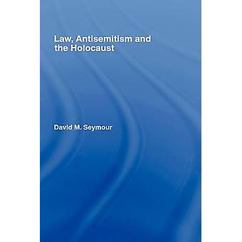 Law Antisemitism and the Holocaust by Seymour & David