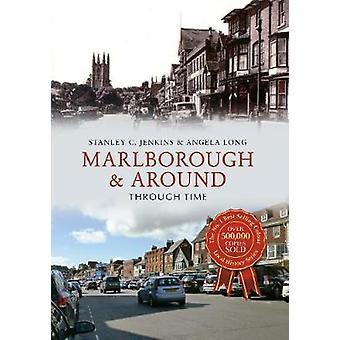 Marlborough amp Around Through Time by Stanley C Jenkins & Angela Long