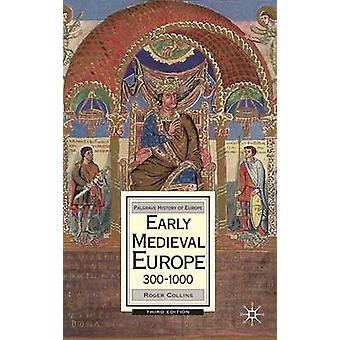 Early Medieval Europe - 300-1000 by Roger Collins - 9780230006737 Book