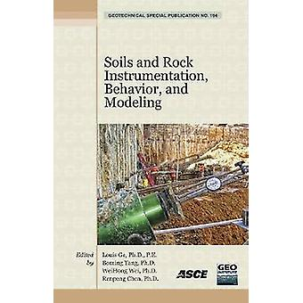 Soils and Rock Instrumentation - Behavior - and Modeling by Louis Ge