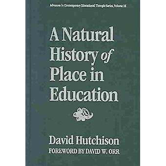 A Natural History of Place in Education par David Hutchison - 97808077