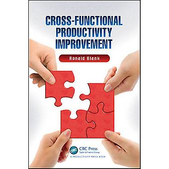 Cross-Functional Productivity Improvement by Ronald Blank - 978146651
