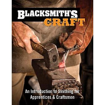 Blacksmith's Craft - An Introduction to Smithing for Apprentices &