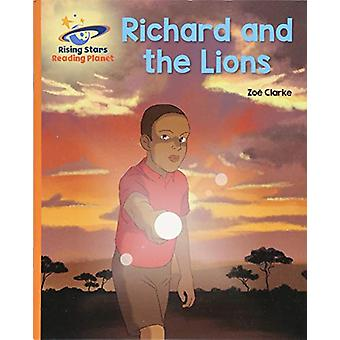 Reading Planet - Richard and the Lions - Orange - Galaxy by Zoe Clarke