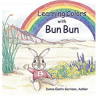 Learning Colors with Bun Bun by Donna Eastin Garrison - 9781546201946