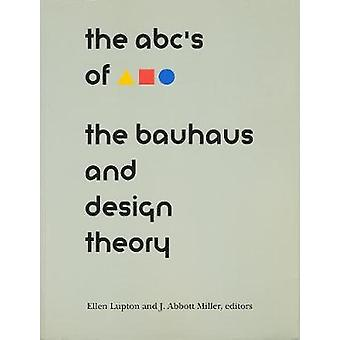 The ABC's of Triangle - Square - Circle - The Bauhaus and Design Theor