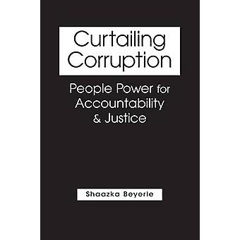 Curtailing Corruption - People Power for Accountability and Justice by