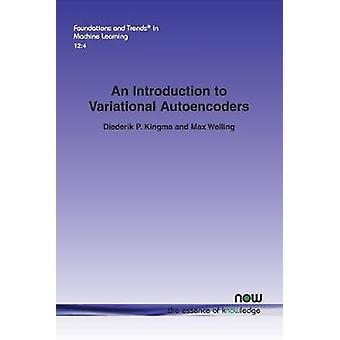 An Introduction to Variational Autoencoders by Diederik P. Kingma - 9