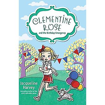 Clementine Rose and the Birthday Emergency 10 by Jacqueline Harvey -