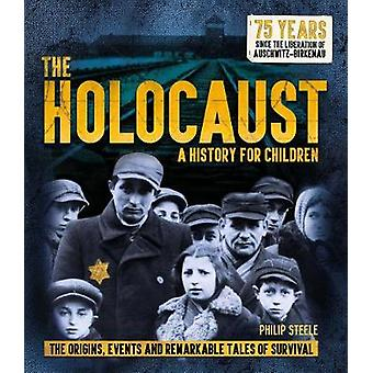 The Holocaust - A History for Children - The origins - events and remar