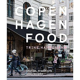 Copenhagen Food - Stories - traditioner och recept av Trine Hahnemann