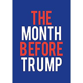The Month Before Trump by Harvey Benge - 9781911306337 Book