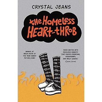 The Homeless Heart-throb by Crystal Jeans - 9781912905010 Book