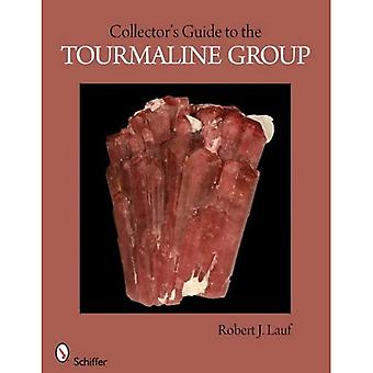 Collector's Guide to the Tourmaline Group (Collector's Guide To...