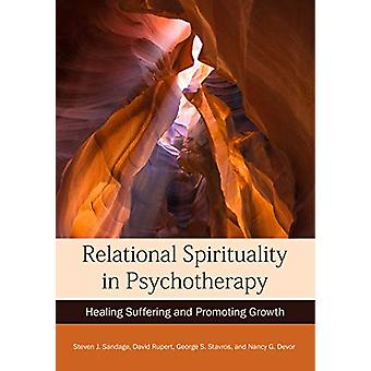 Relational Spirituality in Psychotherapy - Healing Suffering and Promo