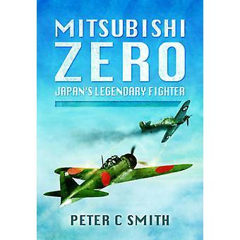 Mitsubishi Zero by Peter C. Smith - 9781781593196 Book