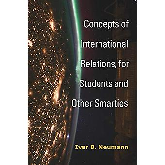 Concepts of International Relations - for Students and Other Smarties