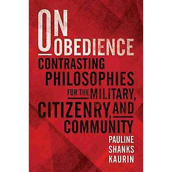 On Obedience - Contrasting Philosophies for the Military Citizenry and