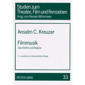 Filmmusik - Geschichte Und Analyse by Anselm Kreuzer - 9783631511503 B