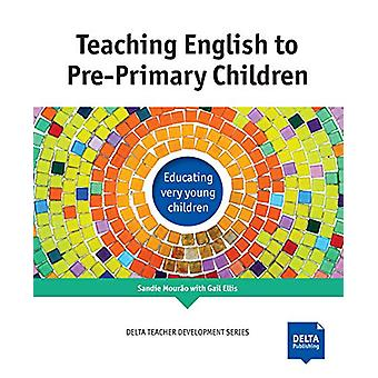 Teaching English to Pre-Primary Children - Educating very young childr