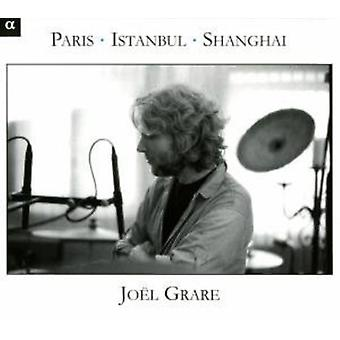 Joel Grare - Paris - Istanbul - Shanghai [CD] USA import