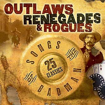 Outlaws Renegades & Rouges: Songs Of The Badman [CD] USA import
