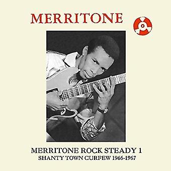 Merritone Rock Steady 1: Shanty Town Curfew 1966-1967 - Merritone Rock Steady 1: Shanty Town Curfew 1966-1967 [CD] USA import