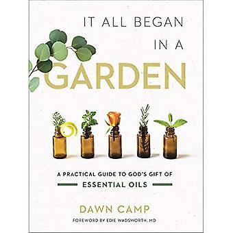 Het begon allemaal in een tuin: een praktische gids voor God's Gift of Essential Oils