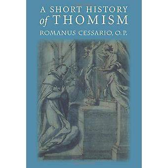 A Short History of Thomism by Romanus Cessario - 9780813213866 Book