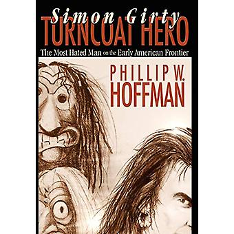 Simon Girty Turncoat Hero by Phillip W. Hoffman - 9780975366769 Book
